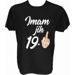 Majica-Imam jih 19+1=20 let M-črna