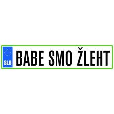 Registrska tablica - Babe smo žleht 47x11cm
