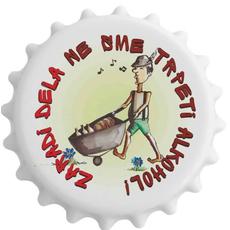Darila Za Moške Odpirač Magnet Zaradi Dela Ne Sme Trpeti Alkohol