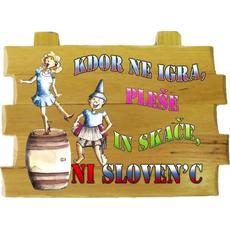 Tablica na vrvici, Kdor ne igra, pleše in skače, ni Sloven'c, 18x12 cm