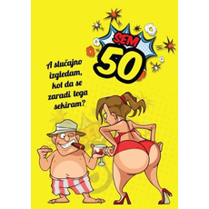 Voščilo, Čestitka, humorna, Sem 50 a slučajno izgledam, kot da se zaradi tega sekiram? - bleščice/zlatotisk