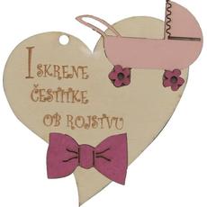 """Srček lesen, """"Iskrene čestitke ob rojstvu"""" z roza vozičkom, 8x8cm"""