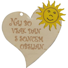 """Srček lesen, """"Naj bo vsak dan s soncem obsijan"""", 8x8cm"""
