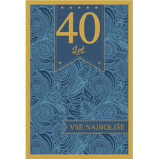 Voščilo, čestitka, 40. let, vse najboljše, modra, zlatotisk,  16.5x24.5 cm