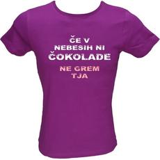 Majica ženska (telirana)-Če v nebesih ni čokolade, jaz ne grem tja