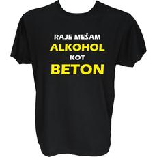 Majica-Raje mešam alkohol kot beton 1 XXL-črna