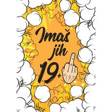 """Voščilo, čestitka za rojstni dan, """"Imaš jih 19+..."""""""