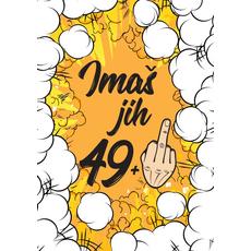 """Voščilo, čestitka za rojstni dan, """"Imaš jih 49+..."""""""