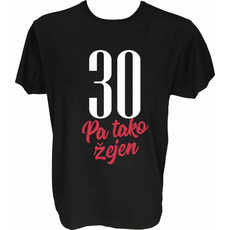 Majica-30 let pa tako žejen M-črna