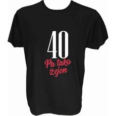 Majica-40 let pa tako žejen M-črna