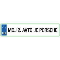 Registrska tablica - Moj 2. avto je Porsche, 47x11cm