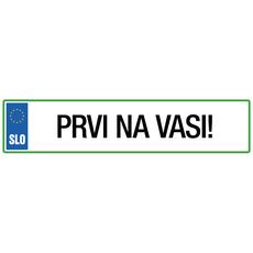 Registrska tablica - Prvi na vasi!, 47x11cm