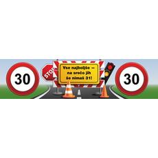 """{[sl]:Transparent prometni znak 30, """"Vse najboljše - na srečo jih še nimaš 31!"""" ceradno platno"""