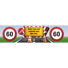 """Transparent prometni znak 60, """"Kdor ima več rojstnih dni,…"""" ceradno platno, 200x50cm"""
