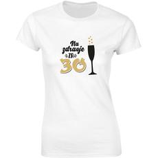 Majica ženska (telirana)- Na zdravje za 30 - kozarec S-bela