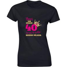 Majica ženska (telirana)-Danes jih imam 40 in sem še vedno rosno mlada S-črna